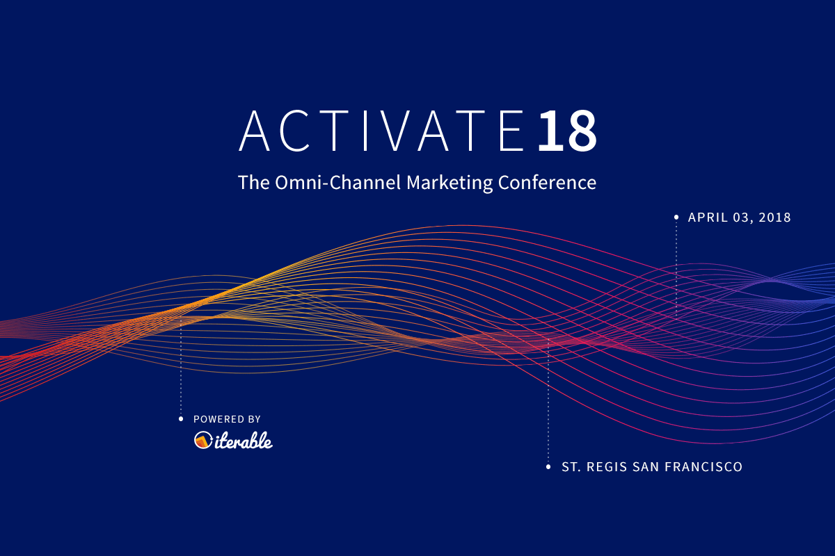 Registration for Activate, Iterable's omni-channel marketing conference, is now open