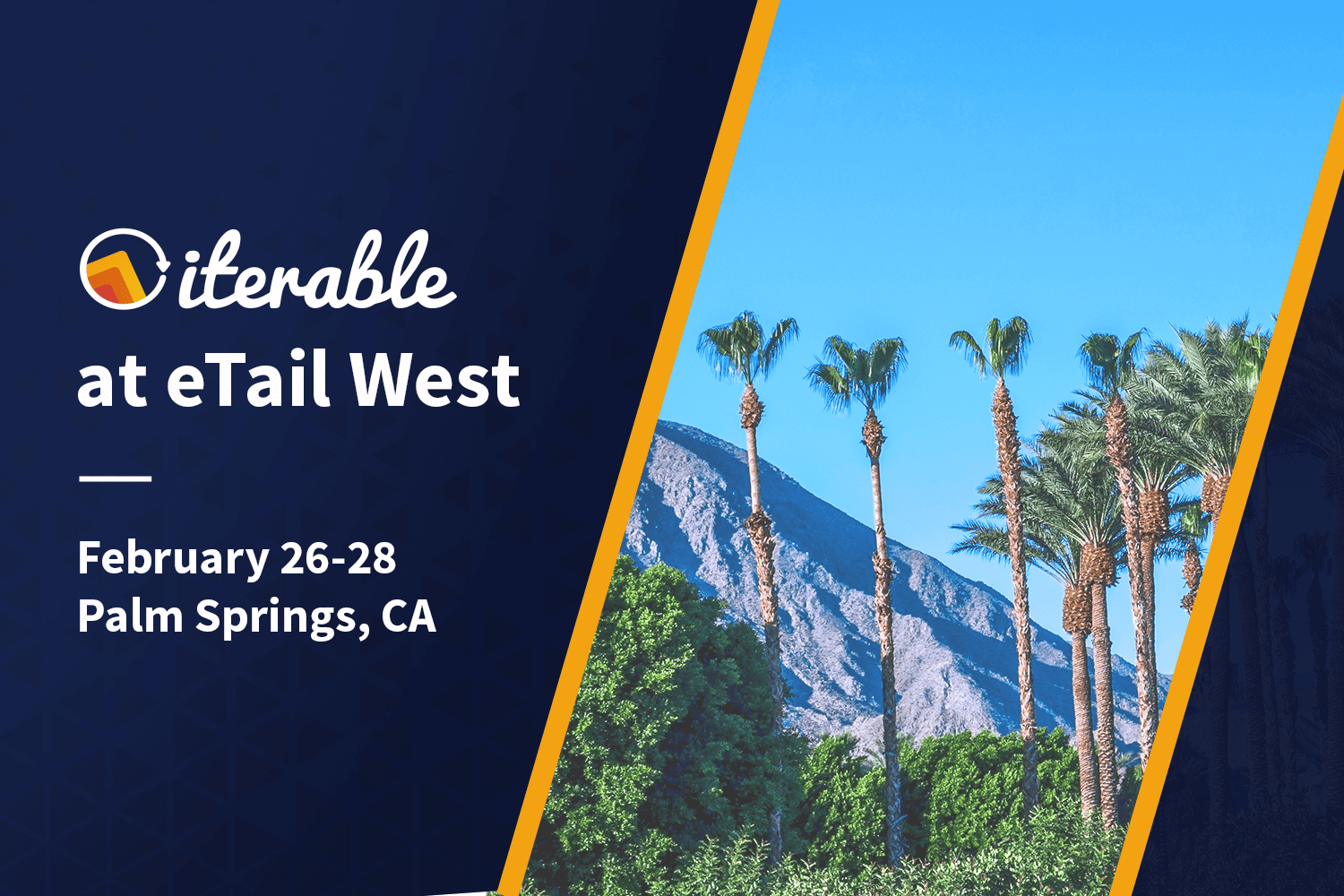 Iterable at eTail West 2018: February 26-28 in Palm Springs, CA