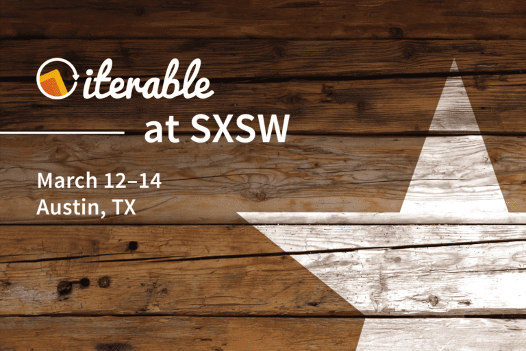 Iterable at SXSW: March 12-14, 2018, in Austin, TX