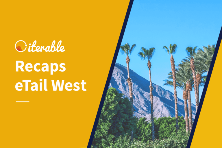 Iterable Recaps eTail West