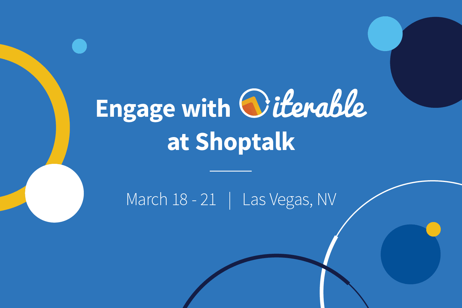 Engage with Iterable at Shoptalk