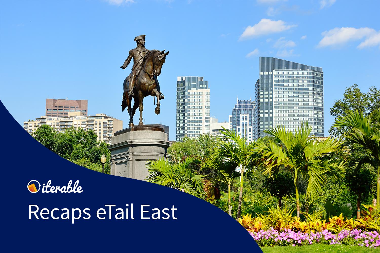Iterable recaps eTail East 2018
