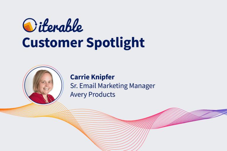 Iterable Customer Spotlight: Carrie Knipfer