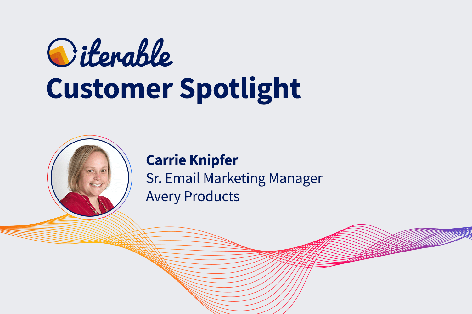 Iterable Customer Spotlight: Carrie Knipfer