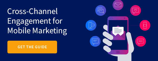 Download The Mobile Marketer's Guide to Cross-Channel Engagement