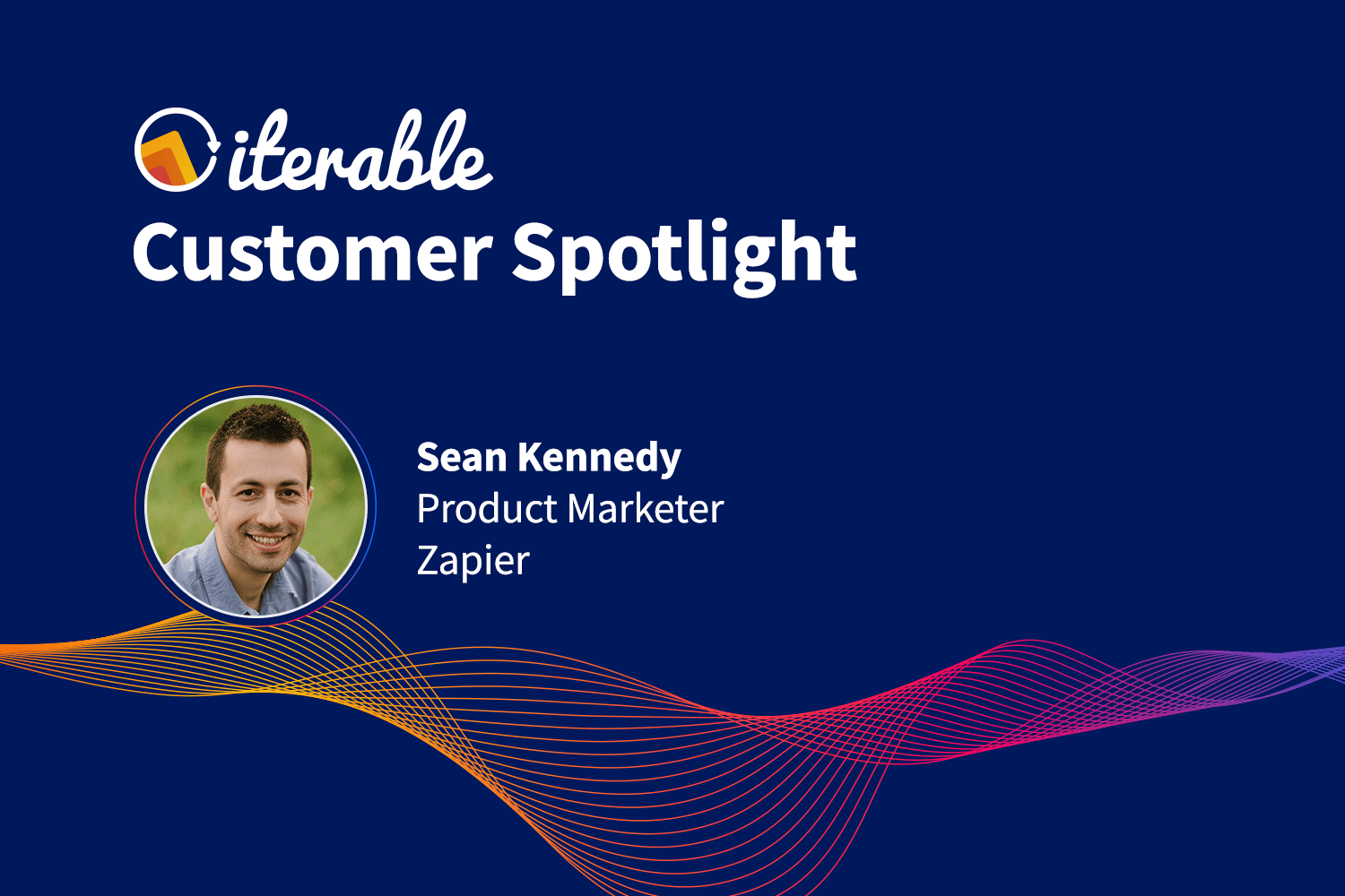 Iterable Customer Spotlight: Sean Kennedy