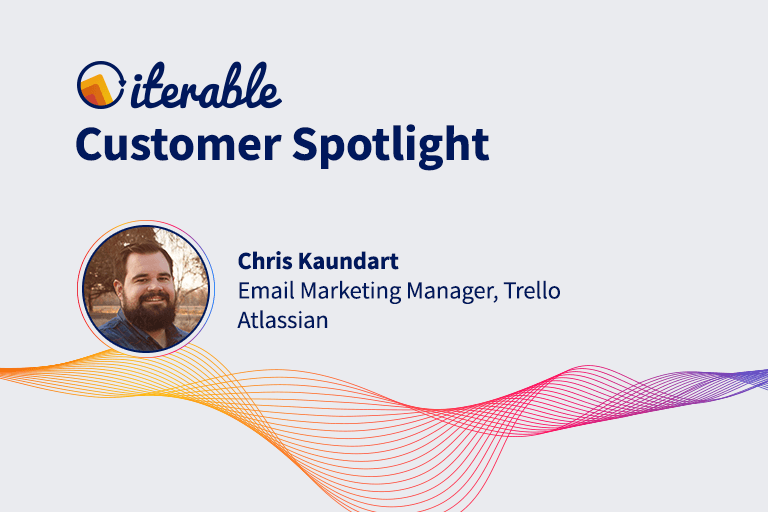 Iterable Customer Spotlight: Chris Kaundart From Trello