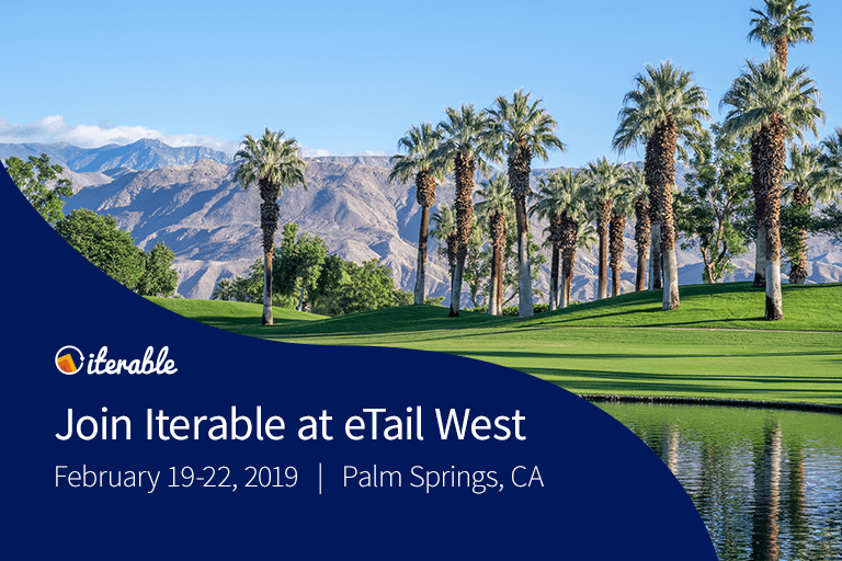 Join Iterable at eTail West 2019