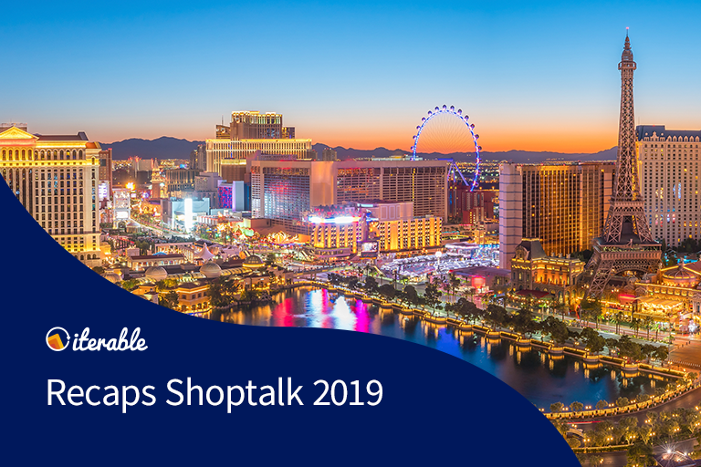 Iterable recaps Shoptalk 2019