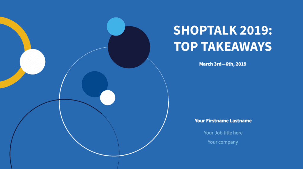 Shoptalk 2019 Top Takeaways presentation