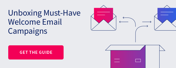 Get the Guide: Welcome Email Campaigns