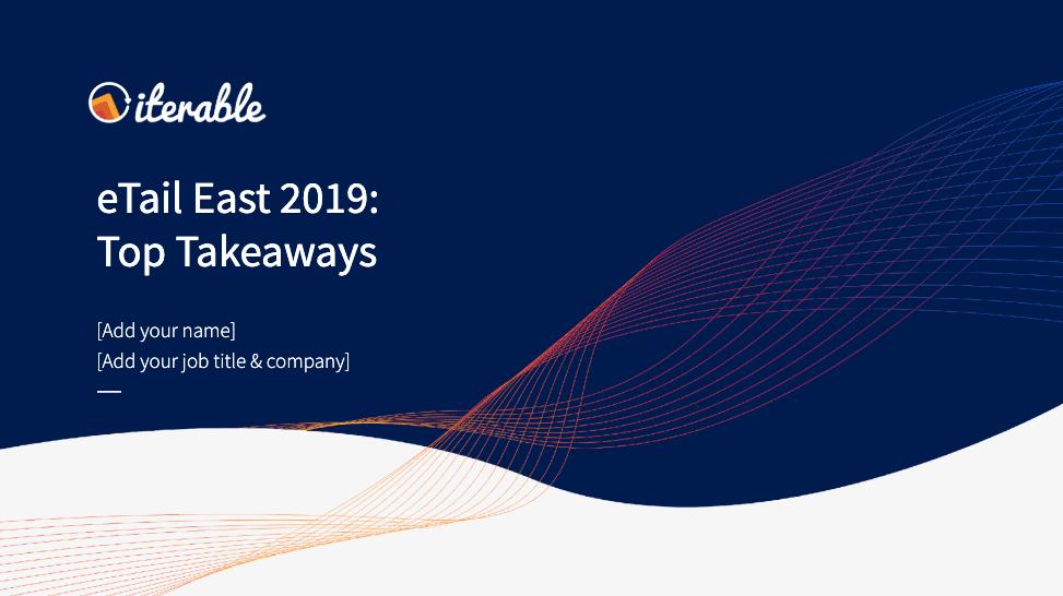 eTail East 2019: Top Takeaways presentation