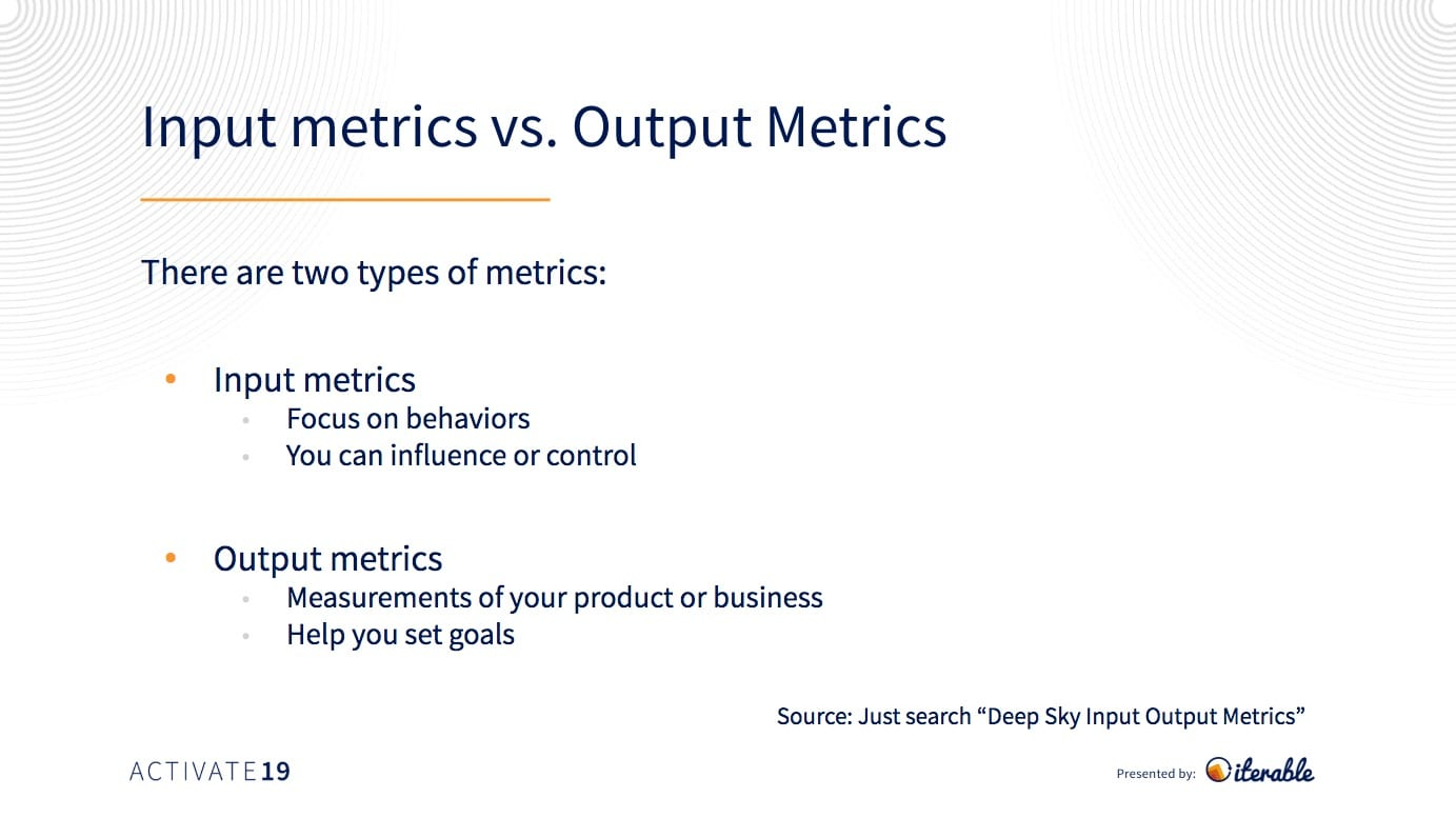 input vs. output metrics