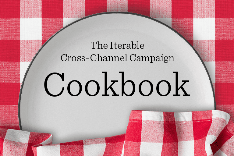 The Iterable Cross-Channel Campaign Cookbook