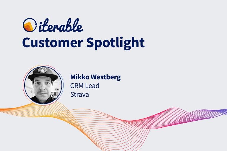 Iterable Customer Spotlight: Mikko Westberg From Strava