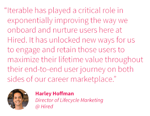 Quote from Harley Hoffman at Hired