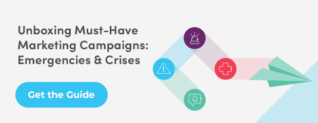 Unboxing Must-Have Marketing Campaigns: Emergencies & Crises