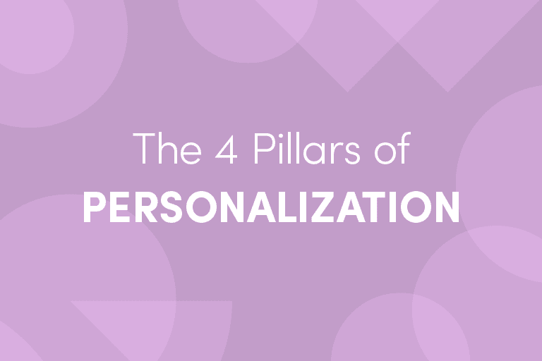 The 4 Pillars of Personalization
