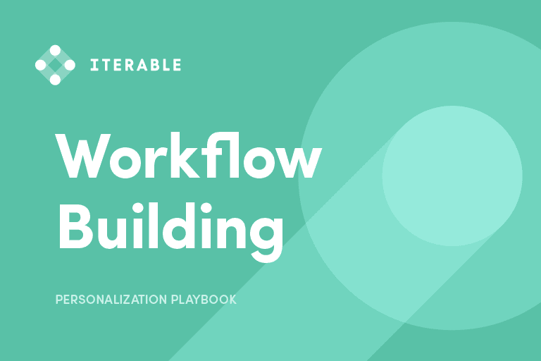 Iterable Workflow Building whitepaper