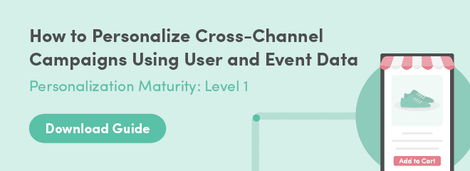 Download Guide: How to Personalize Cross-Channel Campaigns Using User and Event Data