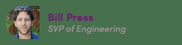 Leadership team - Bill Press, SVP of Engineering