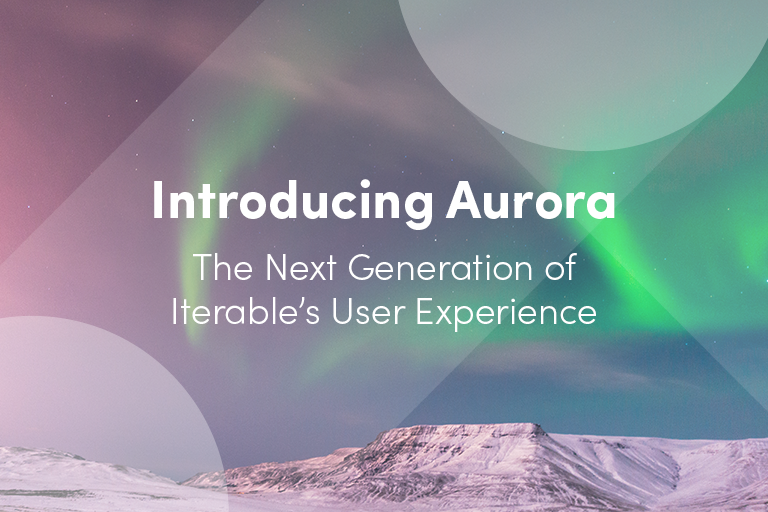 Iterable Aurora User Experience